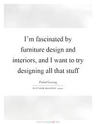 furniture design quotes sayings furniture design picture quotes
