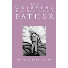 On Grieving The Death Of A Father - By Harold Ivan Smith (Paperback) :  Target