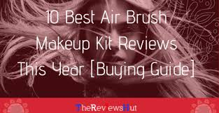 best airbrush makeup kit reviews 2020