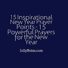new year prayers inspirational new year prayer points prayer