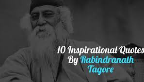 inspirational quotes by rabindranath tagore that still inspire