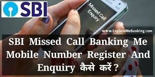 SBI Missed Call Banking Me Mobile Number Register And Enquiry ...