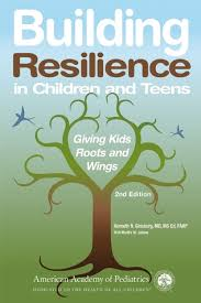 building resilience in children and teens giving kids roots and