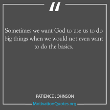 sometimes we want god to use us to do big things motivational quotes