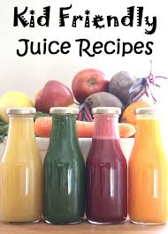 four kid friendly juice recipes my