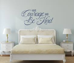 Amazon Com Have Courage And Be Kind Quote Vinyl Wall Decals Family Or Living Room Decor Piece Women Or Girls Bedroom Decoration Handmade