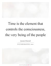 time consciousness quotes sayings time consciousness picture