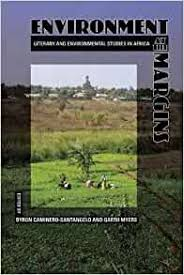 Amazon.com: Environment at the Margins: Literary and Environmental Studies  in Africa (9780821419786): Caminero-Santangelo, Byron, Myers, Garth: Books