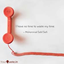 i have no time to waste m quotes writings by muhammad sahil