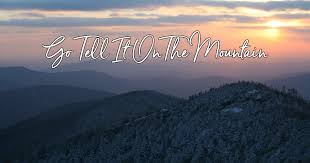 Go Tell It On The Mountain - Lyrics, Hymn Meaning and Story