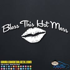 Bless This Hot Mess Car Window Laptop Wall Decal Sticker