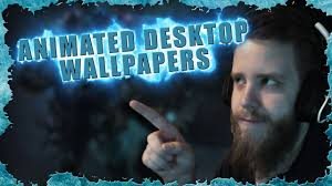 how to animated desktop wallpapers