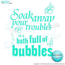 Soak Away Your Troubles In A Bath Full Of Bubbles Vinyl Wall Etsy