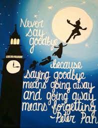 never say goodbye quote peter pan j m barrie disney quotes
