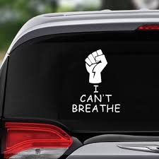 Classy Vinyl Creations I Can T Breathe American Car Truck Automotive Window Decal Sticker Wish