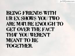 being friends your ex is the fastest way to make your current