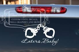 Laters Baby Car Decal 50 Shades Of Grey Inspired 10x5 75 10 00 Via Etsy Custom Vinyl Decal Cricut Projects Vinyl Vinyl Decals