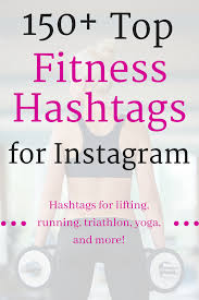 150 top fitness hashs for insram