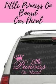 Window Decal For Car Little Princess On Board Ad Princess Cardecal Little Princess Car Decals Window Decals