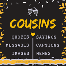 best cousin quotes sayings messages and captions for