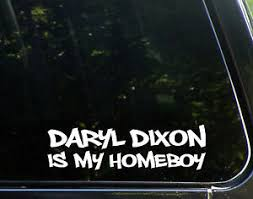 Daryl Dixon Is My Homeboy Funny Walking Dead Amc Decal Bumper Sticker Ebay
