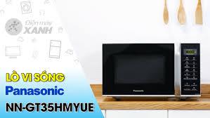 Lò vi sóng Panasonic NN-GT35HMYUE - Điện máy XANH 06/2020