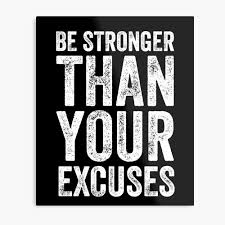 Be Stronger Than Your Excuses Canvas Print By Alexmichel Redbubble