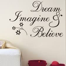 Dream Imagine And Believe Inspirational Wall Decal Stickers Quotes Saying And Words Diy Home Decor Vinyl Art Murals Stickers Quotes Wall Decals Stickersdream Believe Aliexpress