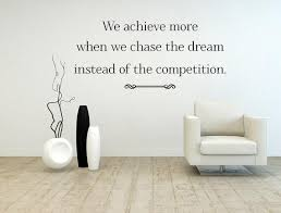 We Achieve More When We Chase The Dream Inspirational Wall Decal Inspirational Wall Signs
