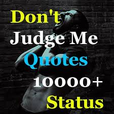 don t judge me quotes status for android apk
