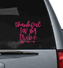 Car Window Decals Thankful For My Tribe Vinyl Letters Sticker Mom Quote 7 5x6 5 Inch Glossy Hot Pink Walmart Com Walmart Com