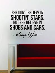 Amazon Com Decals Vinyl Stickers Kanye West Shoes And Cars Quote Decal Sticker Wall Vinyl Art Music Lyrics Home Decor Yeezy Yeezus Inspirational Rap Hip Hop Fast Delivery Made In Usa Home