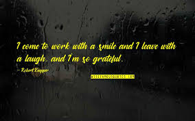work and smile quotes top famous quotes about work and smile