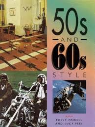 50S and 60S Style : Polly Powell, : 9781856274401 : Blackwell's