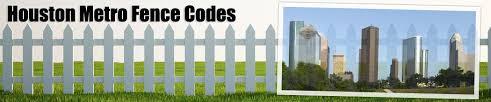Fence Codes Regulations Permits Houston Tx