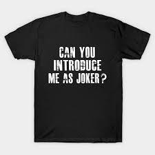 joker quotes joker t shirt au