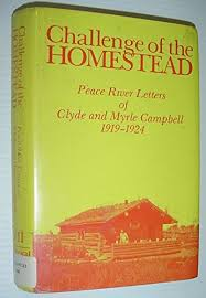 Challenge of the Homestead Peace River Letters of Clyde and Myrtle ...