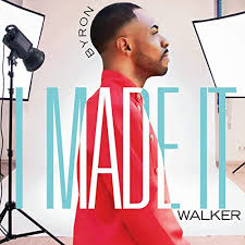 I Made It (feat. Jalesa McRae) by Byron Walker on Amazon Music ...