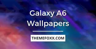 galaxy a6 stock wallpapers