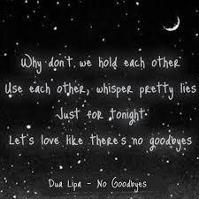 dua lipa no goodbyes lyrics goodbye quotes lyric quotes song