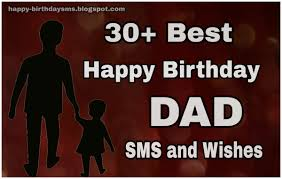best happy birthday dad sms and wishes for wishing your father