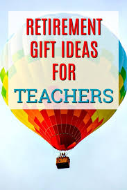 the best retirement gifts for teachers