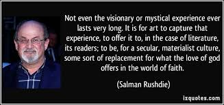 not even the visionary or mystical experience ever lasts very long