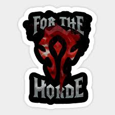For The Horde World Of Warcraft Sticker Teepublic