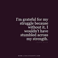 i m grateful for my struggle live life happy