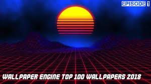 wallpaper engine top 100 wallpapers 2018