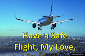 best have a safe flight my love wishes motivation and love