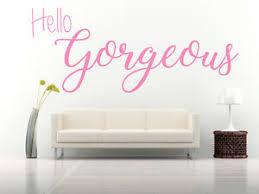 Hello Gorgeous Quote Vinyl Wall Art Sticker Decal Bedroom Bathroom Mirror Ebay