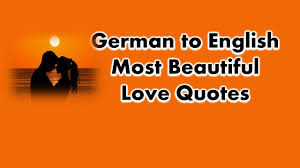 german to english most beautiful love quotes phrases and sayings