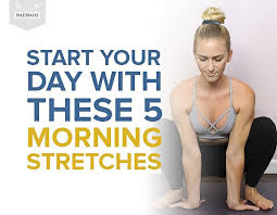 5 Morning Stretches to Start the Day Right | PaleoHacks Blog